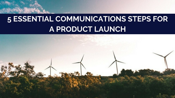 communications steps for the product launch