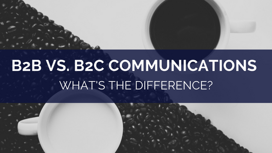 B2B vs. B2C Communications