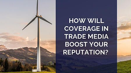 How will coverage in trade media boost your reputation?