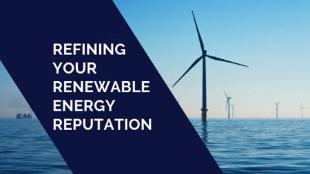 Refining your renewable energy reputation